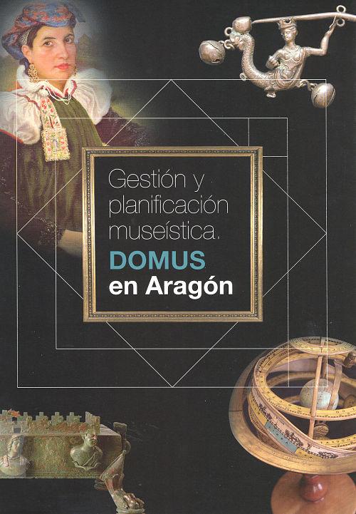 Gestión y planificación museística. DOMUS en Aragón