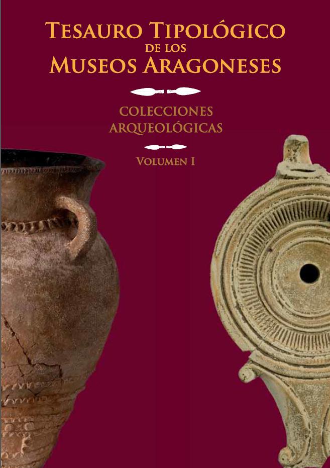 Tesauro tipológico de los museos aragoneses. Colecciones arqueológicas. Volumen I