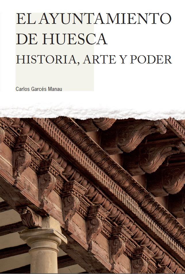 El ayuntamiento de Huesca: historia, arte y poder
