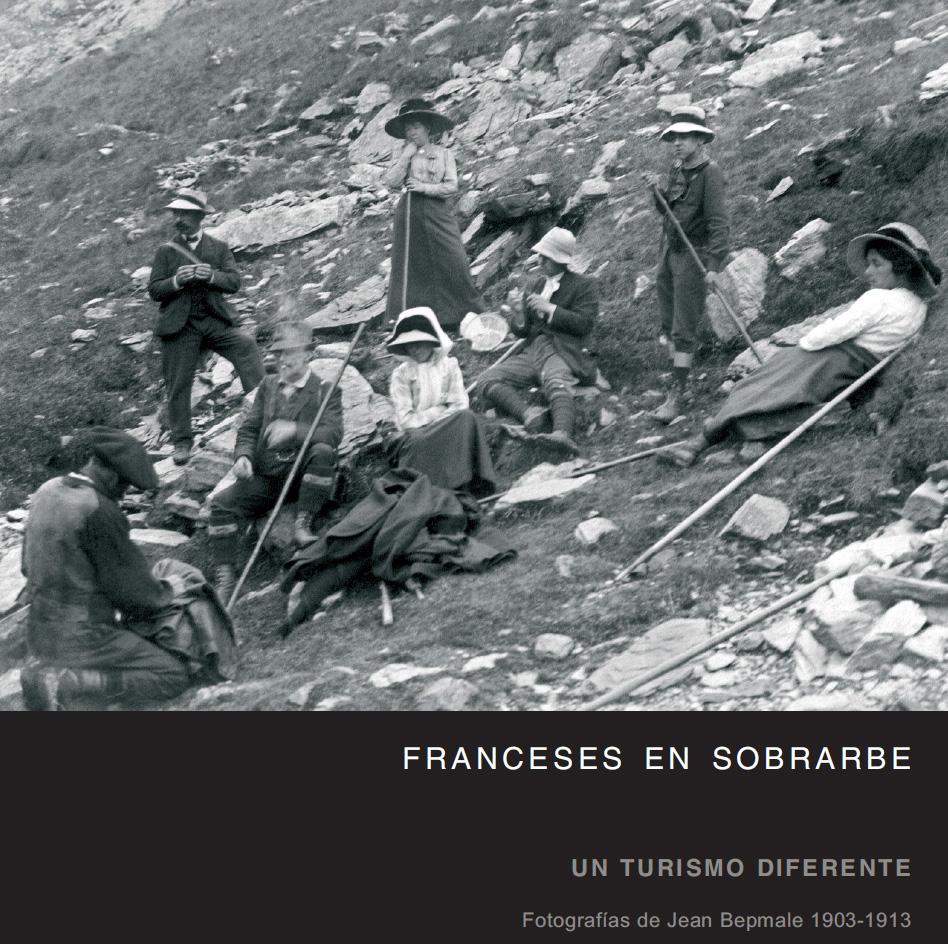 Franceses en Sobrarbe. Un turismo diferente. Fotografías de Jean Bepmale 1903-1913