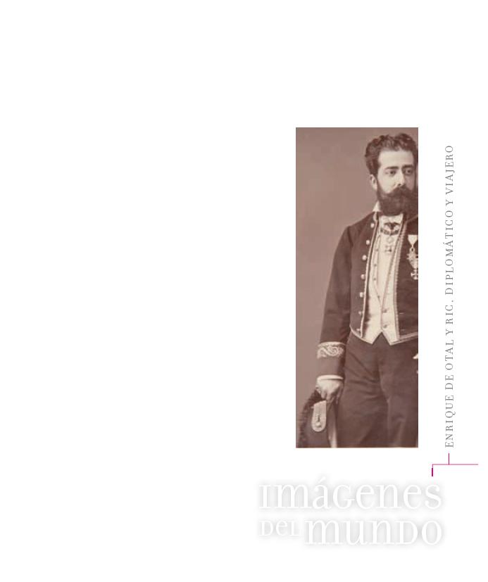 <i>Imágenes del mundo. Enrique de Otal y Ric, diplomático y viajero</i>