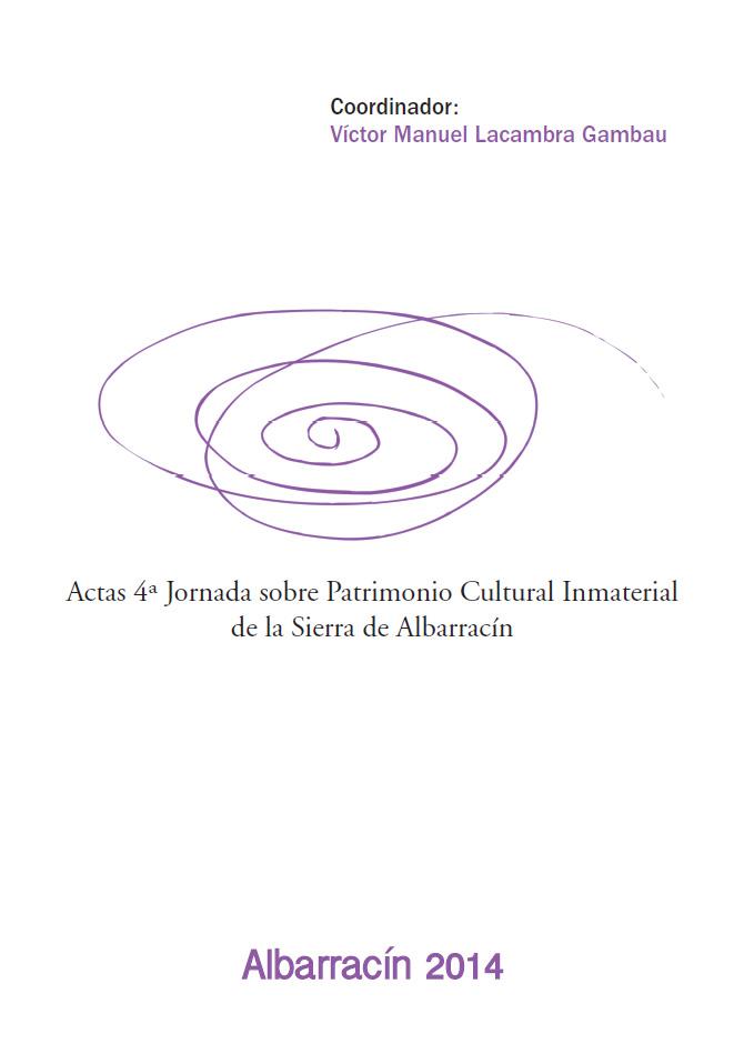 Actas IV Jornada sobre Patrimonio Cultural Inmaterial de la Sierra de Albarracín