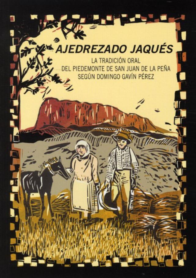 Ajedrezado jaqués. La tradición oral del piedemonte de San Juan de la Peña según Domingo Gavín Pérez