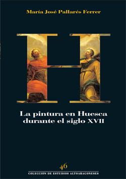 La pintura en Huesca durante el siglo XVII